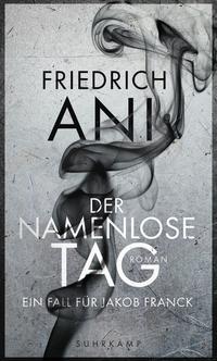 Friedrich Ani - Der namenlose Tag